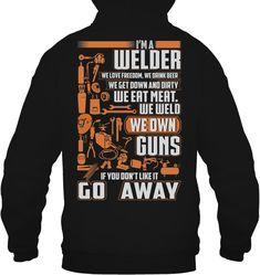 Welder Loves Freedom, Eat Meat And Weld Cool Hoodies, Girls Be Like, Metal Working, Cool Designs, Freedom, Graphic Sweatshirt, Meat, Female, Sweatshirts
