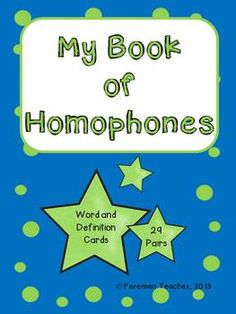 Homophones - Student Book and Word and Definition Cards - This product has two parts. They may be used together or as separate activities. The first part is a student book on homophones. There are 29 pages with a pair of homophones listed on each page and a cover sheet. The second part consists of 29 homophone cards and 29 definition cards. Students can match the homophone with the correct definition.