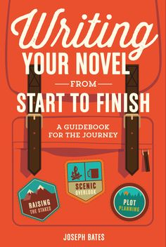 This guest post is by Joseph Bates, whose new book Writing Your Novel From Start to Finish: A Guidebook for the Journey provides the instruction, inspirati