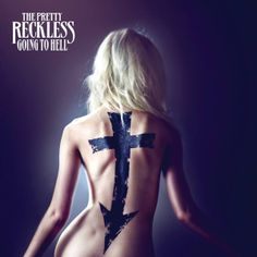 The Pretty Reckless-Going To Hell...I'm obsessed with this cover art