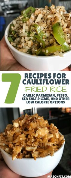 7 quick and easy cauliflower fried rice recipes that include Italian, Oriental, Mexican, and other twists to pair with any low calorie meal!