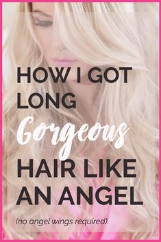 How to grow long gorgeous hair (move over victoria's secret)