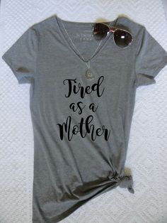 Tired as a Mother Graphic T shirt