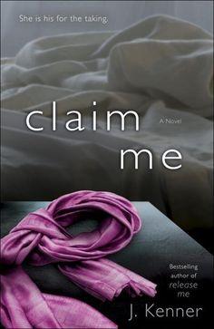 Claim Me: A Novel Book 2 in the Stark Series Damien Stark and Nikki Fairchild