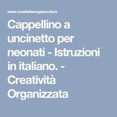 Cappellino a uncinetto per neonati - Istruzioni in italiano. - Creatività Organizzata