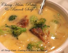 Cooking With Mary and Friends: Cheesy Ham, Potato and Broccoli Soup #2