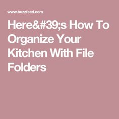 Here's How To Organize Your Kitchen With File Folders