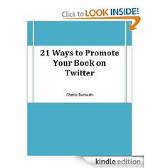 21 Ways to Promote Your Book on Twitter (nonfiction)
