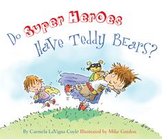 18 best summer reading images on pinterest baby books books for book do super heroes have teddy bears by carmela lavigna coyle mike gordon fandeluxe Gallery