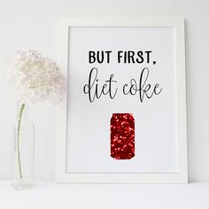 But First Diet Coke Home Decor Printable Wall by RosebudPrintCo