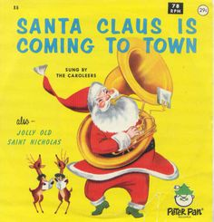 Images for The Caroleers With The Peter Pan Orch. & Chorus* - Santa Claus Is Coming To Town / Jolly Old Saint Nicholas Christmas Tunes, Christmas Albums, Christmas Books, Christmas Photos, Christmas Postcards, Xmas Cards, Merry Christmas, Vintage Christmas Images, Vintage Holiday