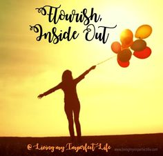 Flourish Inside Out in 2017 - Living my Imperfect Life