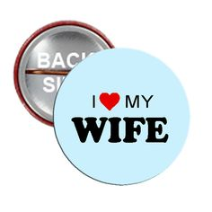 """I Love my Wife Pinback Button 1\"""""""