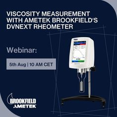 Learn how to conduct proper viscosity measurements with AMETEK Brookfield's DVNext Rheometer. Through this webinar, you will learn the best solutions for handling your daily measurement tasks. Join the webinar on 5th August, 10 AM CET. To register for the webinar free of charge, please click here. If you have any queries, send us an email to Brookfield-support.de@ametek.com. If you would like to attend but the offered dates do not fit, please contact us. We offer webinars on different dates. Center Of Excellence, August 10, Dates, Centre, Join, Europe, Free, Date