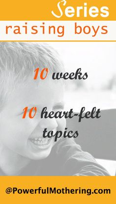 Raising Boys Series - 5 Minute Monday Gems - 10 weeks 10 Heartfelt Topics