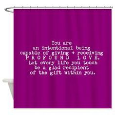 You Are Capable Of Profound Love Shower Curtain> EMPOWER SHOWER > Spiritmedicine111