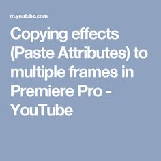 Copying effects (Paste Attributes) to multiple frames in Premiere Pro Copying the same effects settings to multiple clips is very easy when using the Paste A. Video Effects, Adobe Premiere Pro, Video Editing, Videography, Filmmaking, Video Production, Krystal, Bump, Youtube