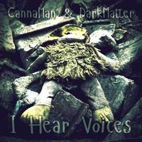 Canna Man & Dark Matter - I Hear Voices by Canna Man on SoundCloud