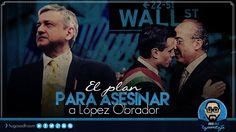 El Plan para ASESINAR a López Obrador