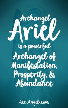 Archangel Ariel is a powerful Archangel of Manifestation, Prosperity, and Abundance.
