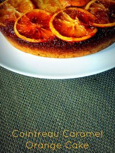 Cointreau Caramel Orange Cake from Ravinder Bhogal Recipe. You know while feeding the baby and watching television, Ravinder's Kitchen came up and one of the...