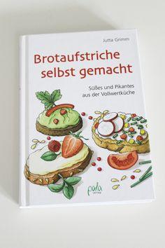 {Buchvorstellung} Brotaufstriche selbst gemacht von Jutta Grimm
