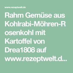 Rahm Gemüse aus Kohlrabi-Möhren-Rosenkohl mit Kartoffel von Drea1808 auf www.rezeptwelt.de, der Thermomix ® Community