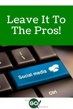 Leave It To The Pros! The Benefits Of Outsourcing Social Media