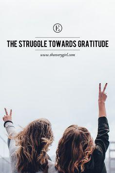 The Struggle Towards #Gratitude #theeverygirl