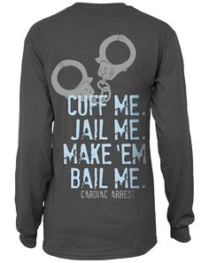 could be cute for a cops and robbers mixer. Or a philanthropy shirt for a Jail n Bail event