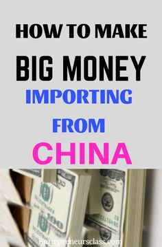 Importing From China: 3 Steps To Make Big Money Small Business Marketing, Online Business, Marketing Ideas, Content Marketing, Affiliate Marketing, Big Money, Extra Money, Make Money Online, How To Make Money