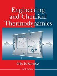 Engineering and chemical thermodynamics / Milo D. Koretsk 2nd ed