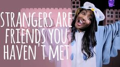 #76 Strangers Are Just Friends You Haven't Met (But Don't Talk To Strang...