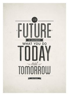 Seize the day to create the future!!