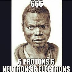 """6 Protons 6 Neutrons 6 Electrons = Carbon Carbon gives melanin its blackness. Melanin is the pigment that causes the skin to become brown or black.  It is also the thing that prevents you from getting sun burned or getting skin cancer when you are outside for hours, by absorbing heat from the sun.""  ... Once again 'they' want to demonize the Black Man."