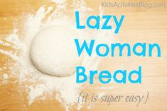 Easy Bread Recipe - don't have time,energy to mix,rise,punch,rise, this is the recipe we need!!   by kidsactivitiesblog  #Bread #EasyBread