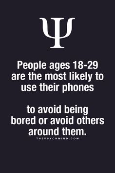 People ages 18-29 are the most likely to use their phones to #avoid being bored or avoid others around them.