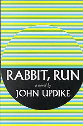 Rabbit Run by John Updike - Not a favorite of mine, as it was very depressing.  I admit I am biased toward happy endings.