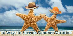 10 Ways to Save on Summer Vacation - BillCutterz.com Money Saving Blog #save #money #summer #vacation #holidays #travel