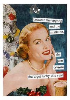 Between the eggnog and the mistletoe she was certain to get lucky this year