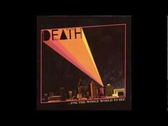 Death - For The Whole World To See (1975) [Full Album /tracks] - YouTube