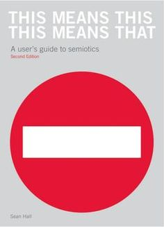 This Means This This Means That: A User'S Guide To Semiotics 2 Edition PDF