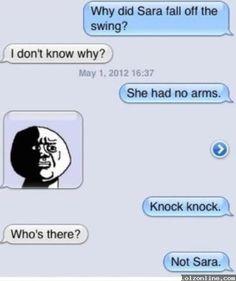 Hahahahahaha! Funny joke