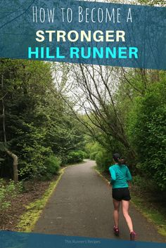 Intimidated by the hills? These tips will help you become a stronger hill runner by improving your strength, running, and mental game.