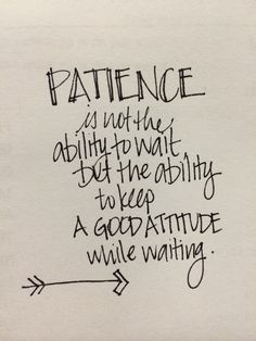 Patience Quotes – Quotes Words Sayings Quotes Risk, Now Quotes, Words Quotes, Great Quotes, Quotes To Live By, Motivational Quotes, Funny Quotes, Life Quotes, Inspirational Quotes