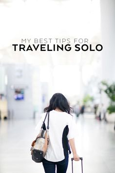 Sharing my best tips for traveling solo.
