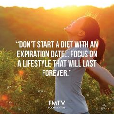 Focus on a diet that will last forever! www.fmtv.com #FMTV #foodmatters #Quoteoftheday