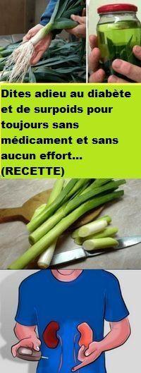 Dites adieu au diabète et de surpoids pour toujours sans médicament et sans aucun effort…(RECETTE)