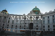From Mozart's former residence to the breathtaking sight of St. Stephen's Basilica, spending 24 hours in Vienna is a great way to explore this city.