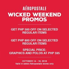 Have a blast treating yourself at Aero Shangri-La, Fairview Terraces, Robinsons Manila and Estancia this weekend!  Check out Aeropostale Wicked Weekend Promos!  Get P500 or P800 OFF on selected regular items and get a special price on graphics and polos at P595!  Promo available until October 14 - 16, 2016.  For more promo deals, VISIT http://mypromo.com.ph/! SUBSCRIPTION IS FREE! Please SHARE MyPromo Online Page to your friends to enjoy promo deals!